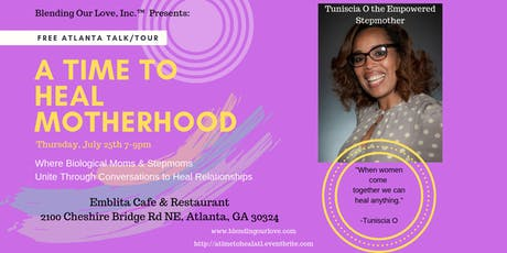 A Time to Heal Motherhood: Where Biological Moms & Stepmoms Unite tickets