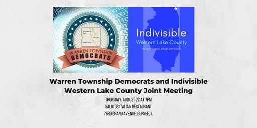 Warren Township Dems and Indivisible Western Lake County Joint Meeting