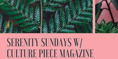 Serenity Sunday w/ Culture Piece Magazine