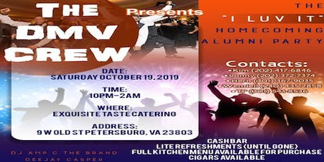 "The DMV Crew Presents The ""I Luv It"" Homecoming Alumni Party tickets"