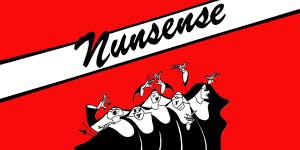 Nunsense, a Musical Comedy by the Lake