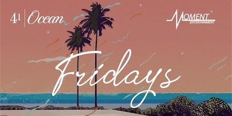 MOMENT ENTERTAINMENT presents Fridays @ 41 Ocean tickets
