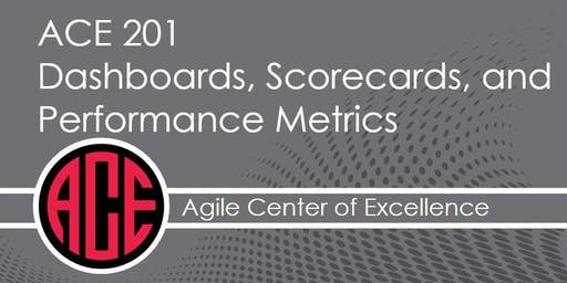 ACE 201 - Dashboards, Scorecards, and Performance Metrics (2019.08.28)