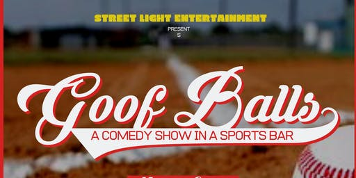 Goof Balls: A Comedy Show In A Sports Bar