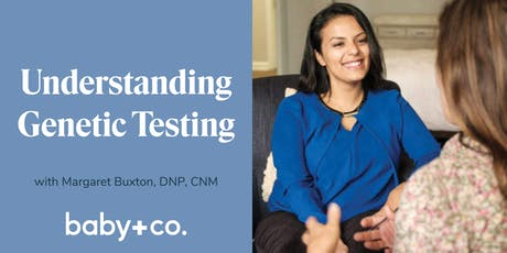 Understanding Genetic Testing With Margaret Buxton, CNM, DNP tickets