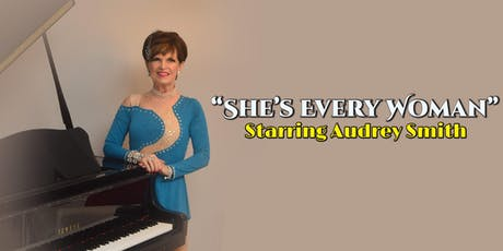 """""""She's Every Woman"""" Starring Audrey Smith tickets"""