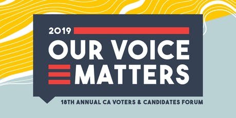 OUR VOICE MATTERS: 18th Annual CA Voters & Candidates Forum tickets