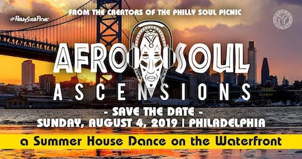 AFRO SOUL Ascensions - House Party on the Waterfront | SUN Aug 4th | Phila tickets