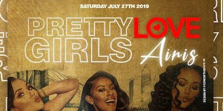 PRETTY GIRLS LUV AIRIS  tickets