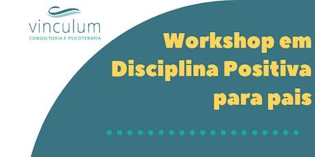 Workshop em Disciplina Positiva para pais ingressos