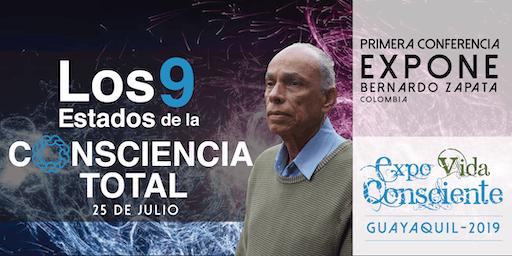 EXPO VIDA CONSCIENTE GUAYAQUIL 2019. LOS 9 ESTADOS DE LA CONSCIENCIA TOTAL.