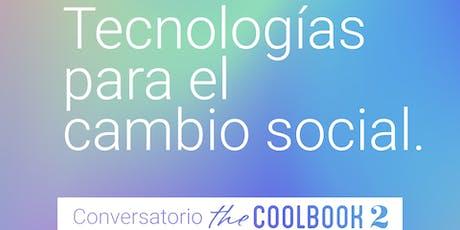 Conversatorio The Coolbook 2: Tecnologías para el cambio social entradas