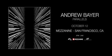 ANDREW BAYER at MEZZANINE presented by DREAMSTATE tickets