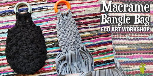 SOLD OUT Macrame Bangle Bag Eco-Art Workshop