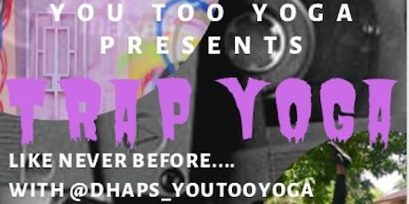 Trap Yoga : YOU TOO YOGA tickets