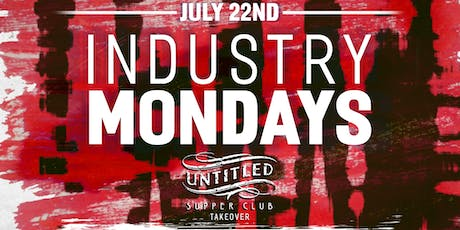 INDUSTRY MONDAY 7.22 tickets