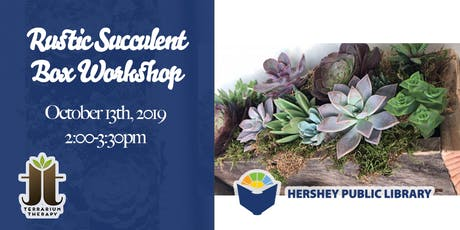 Rustic Succulent Box at The Hershey Public Library tickets