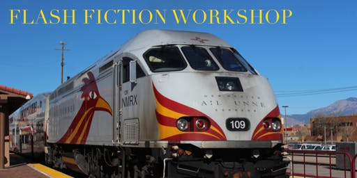 Flash Fiction Workshop on the Railrunner - Thurs Aug 8