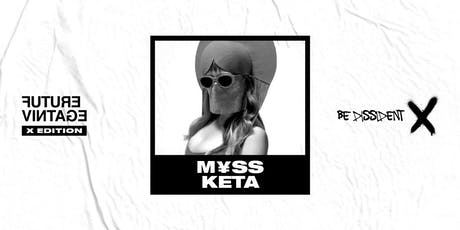 M¥SS KETA // Future Vintage Festival 2019 tickets