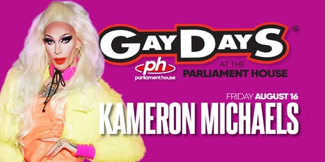 KAMERON MICHAELS - Gay Days Friday @ Parliament House tickets