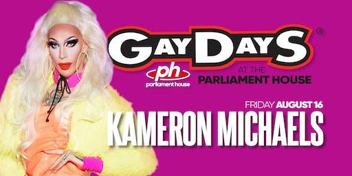 KAMERON MICHAELS - Gay Days Friday @ Parliament House