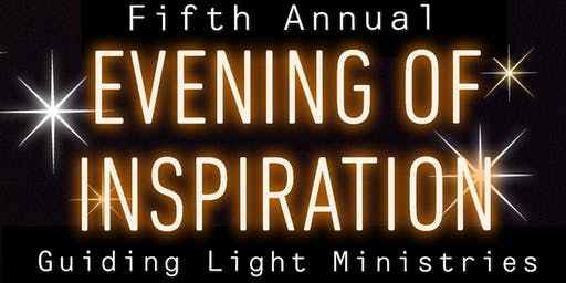 5th Annual Evening of Inspiration by Guiding Light Ministries