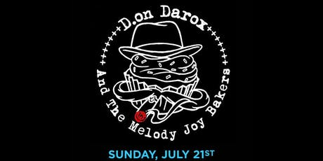 D.on Darox & The Melody Joy Bakers tickets