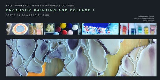Fall Workshop Series 2: Encaustic Collage + Extended Studio time
