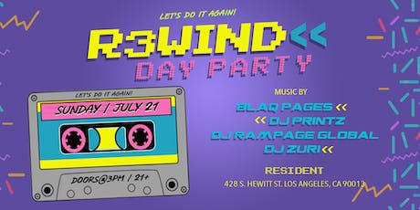"R3WIND DAY PARTY (LOS ANGELES) ""Let's do it again"" tickets"