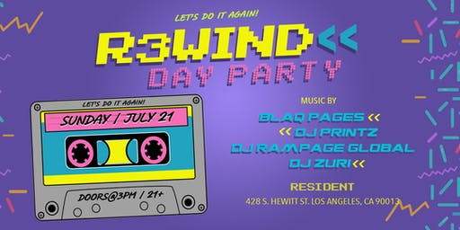 "R3WIND DAY PARTY (LOS ANGELES) ""Let's do it again"""