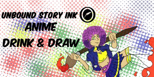 Unbound Story Ink Anime Drink and Draw