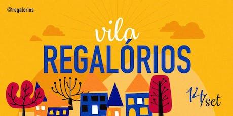 Regalórios - A Vila! ingressos
