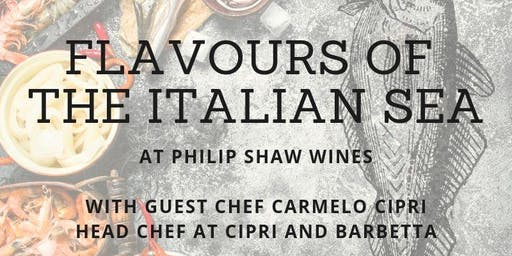 FLAVOURS OF THE ITALIAN SEA: CARMELO CIPRI at Philip Shaw Wines