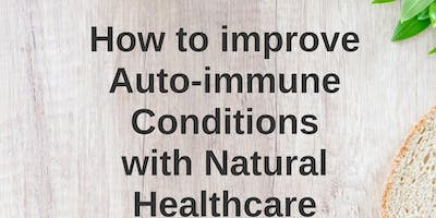 Copy of How to improve auto-immune conditions with Natural Healthcare.