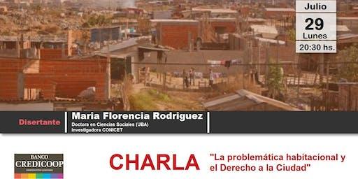 """Charla: """"La problemática habitacional y el Derecho a la Ciudad"""""""