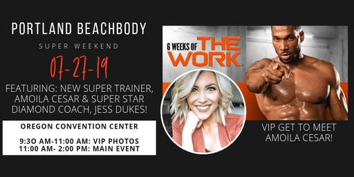 July Portland Beachbody Super Sat featuring NEW SUPER TRAINER Amoila Cesar