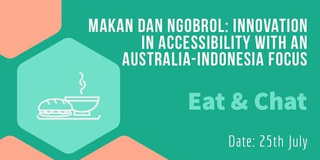 Makan dan Ngobrol: Innovation in Accessibility tickets