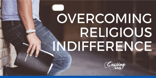 Overcoming Religious Indifference
