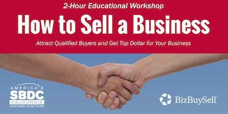 Free Workshop - How to Sell a Business - Avoid Mistakes and Receiving the Best Price  tickets