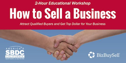 Free Workshop - How to Sell a Business - Avoid Mistakes and Receiving the Best Price