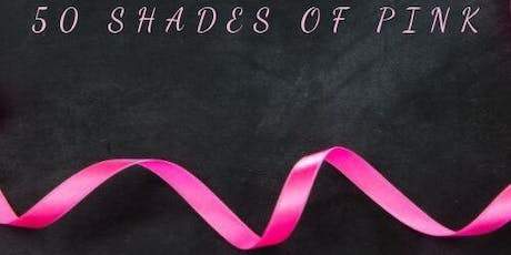 """""""50 Shades of Pink"""" Breast Cancer Fundraiser  tickets"""