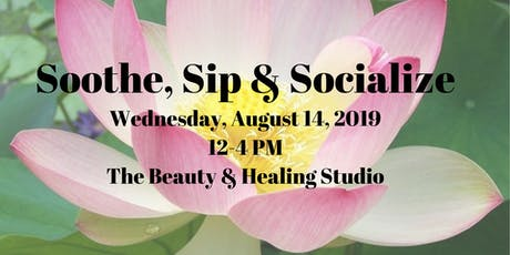 Soothe, Sip and Soicalize with The Beauty & Healing Studio tickets