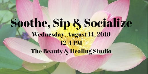 Soothe, Sip and Soicalize with The Beauty & Healing Studio