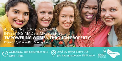 """Investing Made Simple Series """"Empowering Women Through Property"""""""