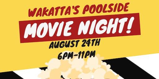 Wakatta's Poolside Movie Night