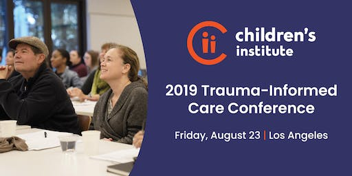 CII'S TRAUMA-INFORMED CARE 2019 Conference