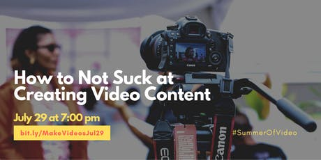 How to Not Suck at Creating Video Content tickets