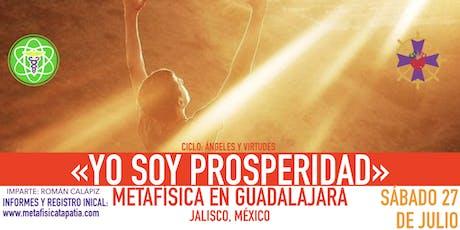YO SOY PROSPERIDAD- Metafísica en Guadalajara entradas