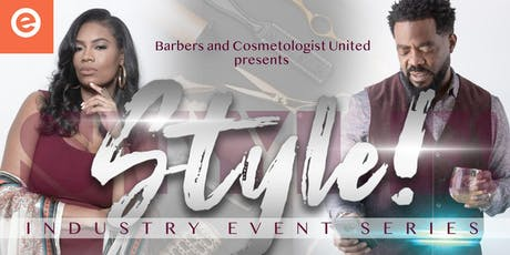 """Barbers & Cosmetologist United presents """"Style! Industry Event Series"""" tickets"""