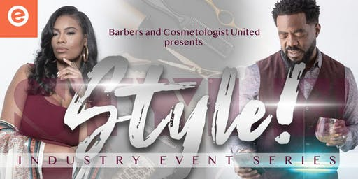 """Barbers & Cosmetologist United presents """"Style! Industry Event Series"""""""